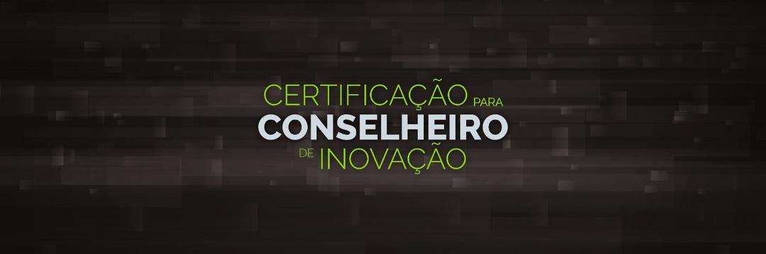 Acesse o C2i - Certificação para Conselheiro de Inovação - Turma II