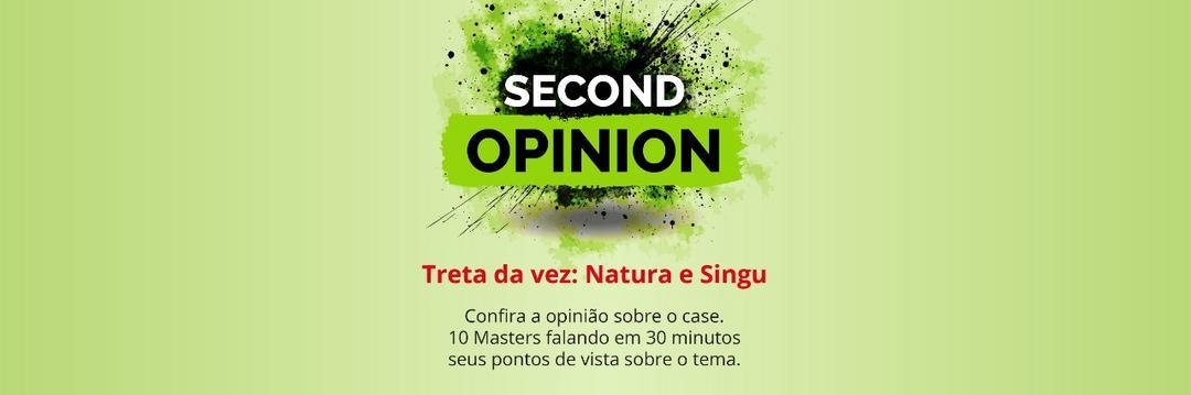 Primeiro Second Opinion debateu polêmica envolvendo Natura e Singu