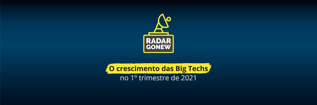 O crescimento das Big Techs no 1º trimestre de 2021