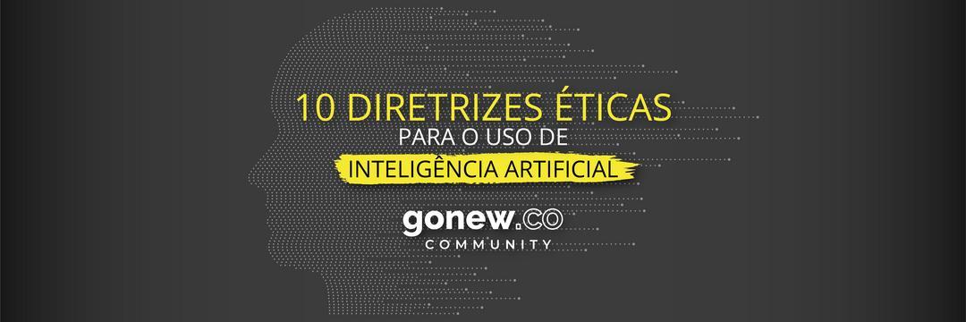 10 diretrizes éticas para o uso da Inteligência Artificial