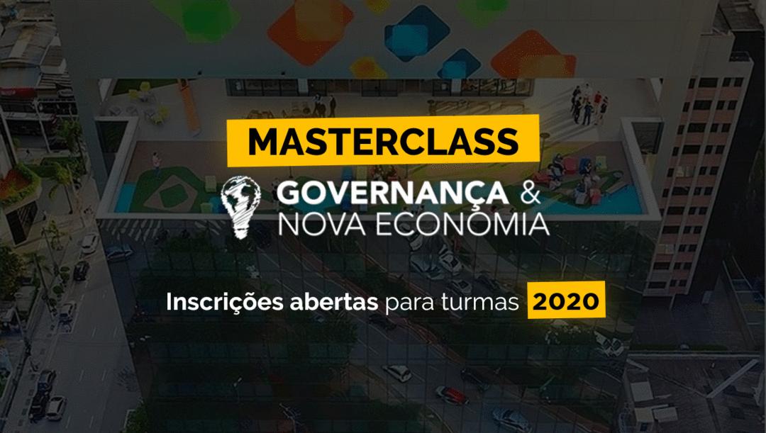 MasterClass Governança & Nova Economia. Novas datas!