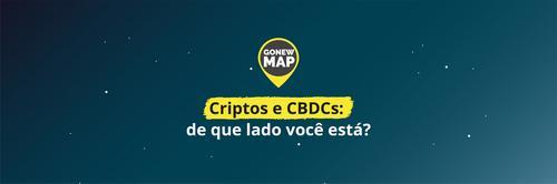 Criptos e CBDCs: de que lado você está?