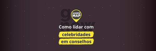 Gonew Map: como lidar com celebridades em conselhos