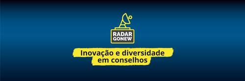 Radar Gonew: inovação e diversidade em conselhos