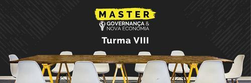 Master em Governança & Nova Economia - Turma VIII