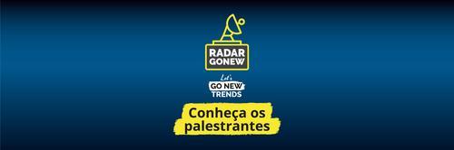 Radar Gonew — Especial Let's Go New Trends: conheça os palestrantes