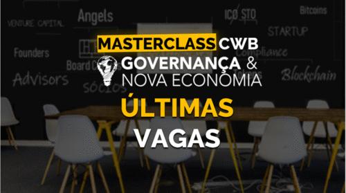 MasterClass Governança & Nova Economia - Edição Curitiba