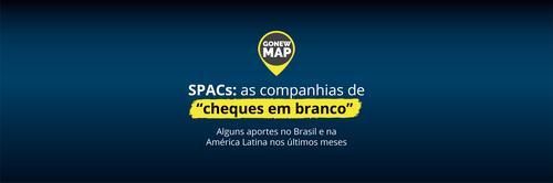 Gonew Map: fundos realizam captações mirando SPACs no Brasil e na América Latina