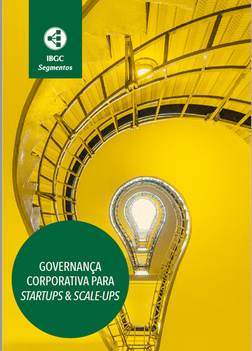 News! Saiu a Publicação do IBGC de Governança para Startups