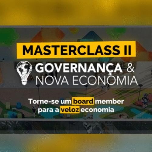 MasterClass Governança & Nova Economia II - Digital