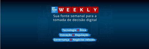 🎯 Weekly Gonew.co🚀: inovação e controles voltados ao amanhã!