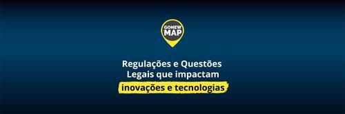 Gonew Map: Regulações e Questões Legais que impactam a economia digital